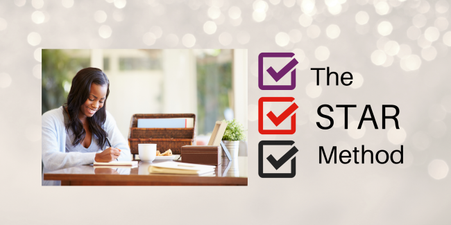 The STAR Method is a proven process to keep you focus on the interview providing the right answers to the questions.